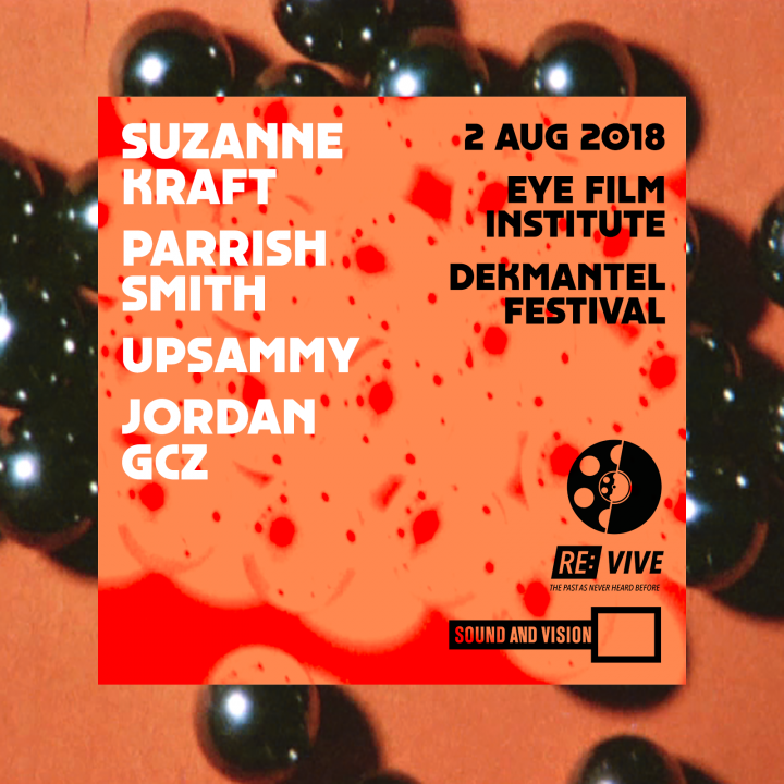 Upsammy, Parrish Smith, Jordan gcz and Suzzane Kraft score archival films for Dekmantel 2018